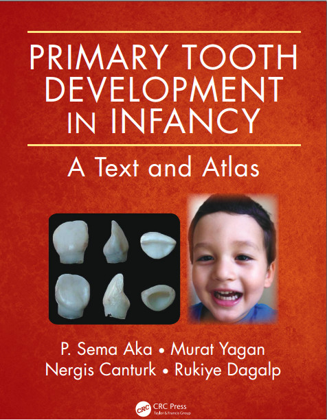 Ebook Primary Tooth Development in Infancy: A Text and Atlas 1st Edition