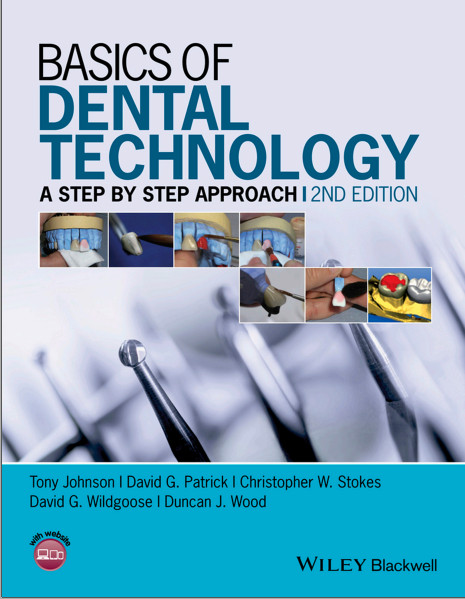Basics of Dental Technology: A Step by Step Approach 2nd Edition 2015