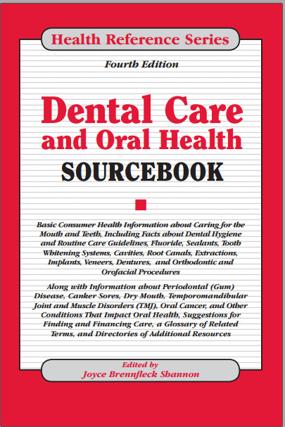 Dental Care and Oral Health Sourcebook  4th Edition