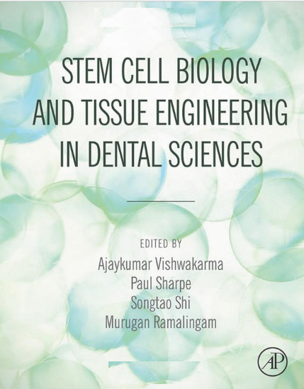 Stem Cell Biology and Tissue Engineering in Dental Sciences 1st Edition