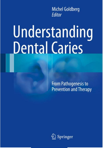 Understanding Dental Caries: From Pathogenesis to Prevention and Therapy 1st ed. 2016 Edition