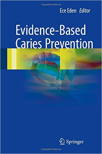 Evidence-Based Caries Prevention 1 Edition