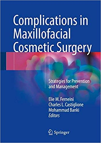 Complications in Maxillofacial Cosmetic Surgery: Strategies for Prevention and Management 1st ed. 2018 Edition PDF