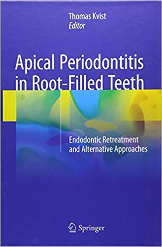 Apical Periodontitis in Root-Filled Teeth: Endodontic Retreatment and Alternative Approaches 1st ed. 2018 Edition PDF