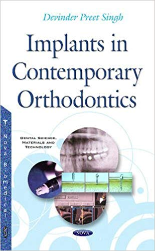 Implants in Contemporary Orthodontics (Dental Science, Materials and Technology) 1st Edition PDF