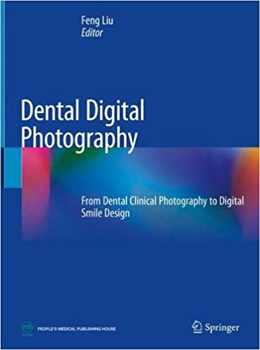 Dental Digital Photography: From Dental Clinical Photography to Digital Smile Design 1st ed. 2019 Edition PDF