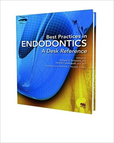 Best Practices in Endodontics: A Desk Reference 1st Edition PDF