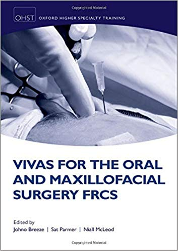 Vivas for the Oral and Maxillofacial Surgery FRCS (Oxford Higher Specialty Training) 1st Edition PDF