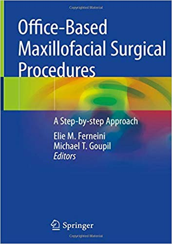 Office-Based Maxillofacial Surgical Procedures: A Step-by-step Approach 1st ed. 2019 Edition PDF