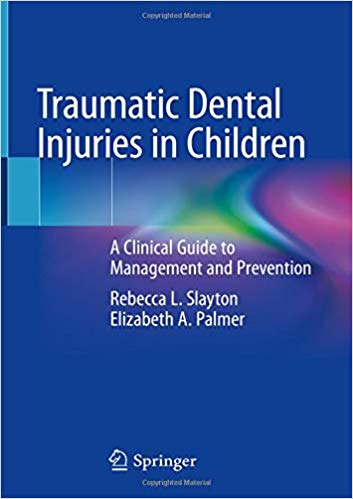 Traumatic Dental Injuries in Children: A Clinical Guide to Management and Prevention 1st ed. 2020 Edition PDF