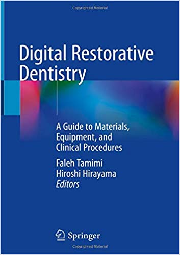 Digital Restorative Dentistry: A Guide to Materials, Equipment, and Clinical Procedures 1st ed. 2019 Edition PDF