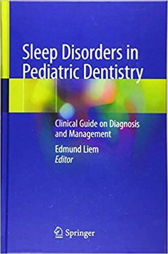 Sleep Disorders in Pediatric Dentistry: Clinical Guide on Diagnosis and Management 1st ed. 2019 Edition PDF