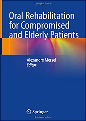 Oral Rehabilitation for Compromised and Elderly Patients 1st ed. 2019 Edition PDF