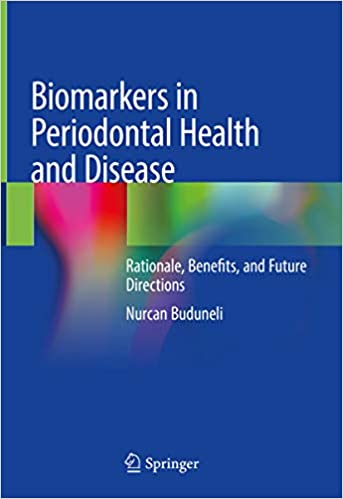 Biomarkers in Periodontal Health and Disease: Rationale, Benefits, and Future Directions 1st ed. 2020 Edition PDF