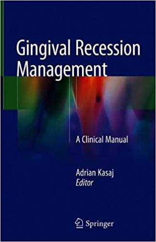 Gingival Recession Management: A Clinical Manual 1st ed. 2018 Edition PDF