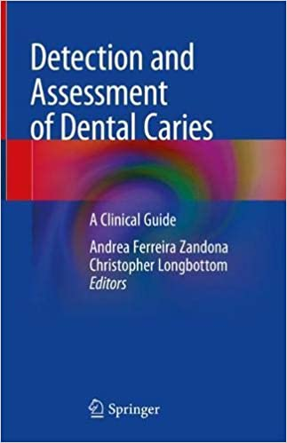 Detection and Assessment of Dental Caries: A Clinical Guide 1st ed. 2019 Edition PDF