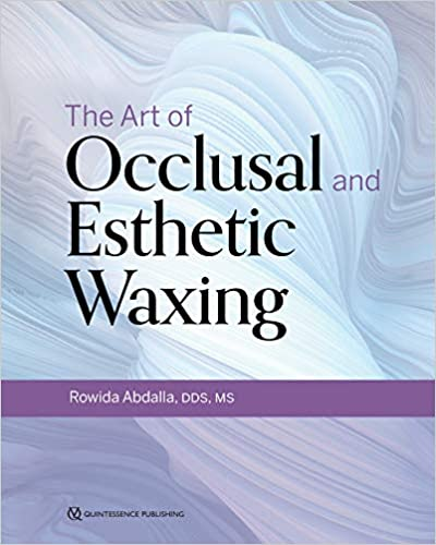 The Art of Occlusal and Esthetic Waxing 1st Edition PDF