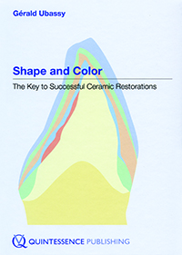 Shape and Color: The Key to Successful Ceramic Restorations 1st Edition PDF