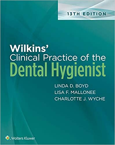 Wilkins' Clinical Practice of the Dental Hygienist 13th Edition PDF