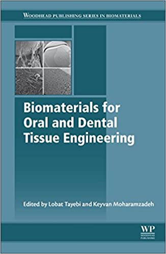 Biomaterials for Oral and Dental Tissue Engineering (Woodhead Publishing Series in Biomaterials) 1st Edition PDF