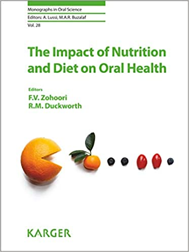 The Impact of Nutrition and Diet on Oral Health (Monographs in Oral Science, Vol. 28) 1st Edition PDF