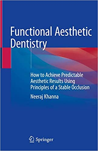 Functional Aesthetic Dentistry: How to Achieve Predictable Aesthetic Results Using Principles of a Stable Occlusion 1st ed. 2020 Edition PDF