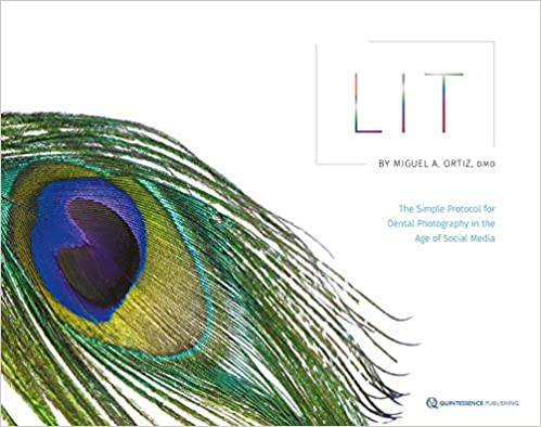 Lit: The Simple Protocol for Dental Photography in the Age of Social Media 1st Edition PDF