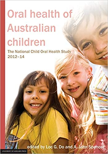 Oral health of Australian children: The National Child Oral Health Study 2012-14 PDF