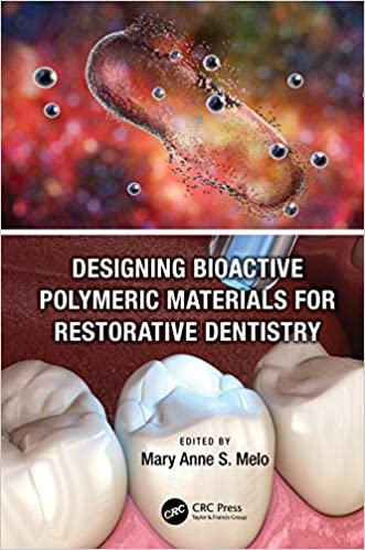 Designing Bioactive Polymeric Materials For Restorative Dentistry 1st Edition PDF