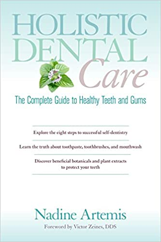 Holistic Dental Care: The Complete Guide to Healthy Teeth and Gums PDF