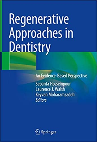 Regenerative Approaches in Dentistry: An Evidence-Based Perspective 1st ed. 2021 Edition PDF