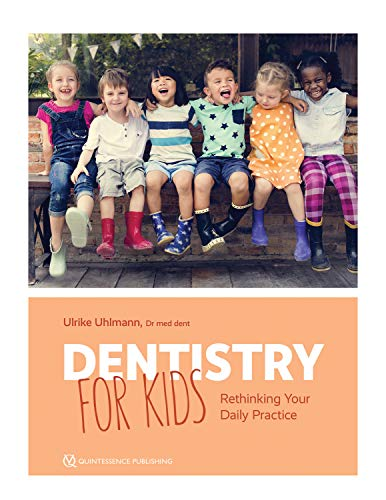 Dentistry for Kids: Rethinking Your Daily Practice PDF